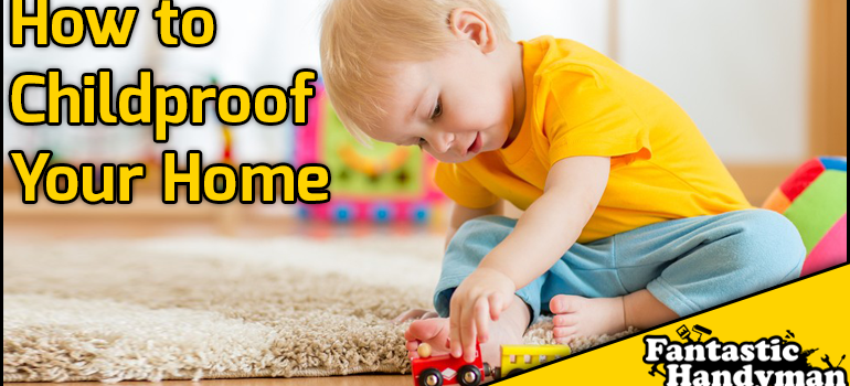 Child proofing your home. How to!